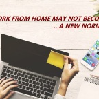 WORK FROM HOME MAY NOT BECOME A NEW NORMAL!